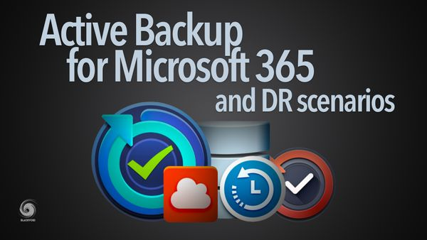 Active Backup for Microsoft 365 and DR scenarios
