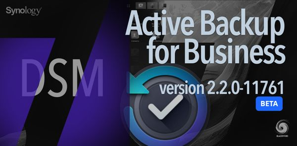 DSM 7 - Active Backup for Business v2.2.0-11761 (BETA)