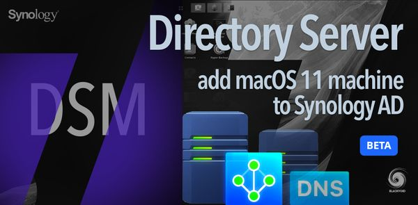 DSM 7 - Directory Server - add macOS 11 (Big Sur) Mac to Synology Active Directory