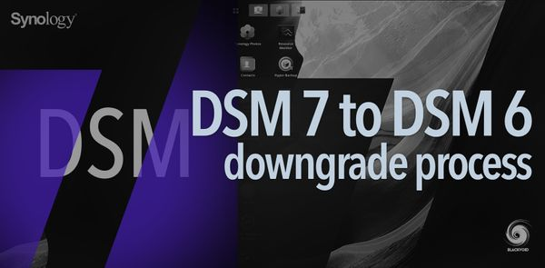DSM 7 to DSM 6 downgrade (unofficial and unsupported)